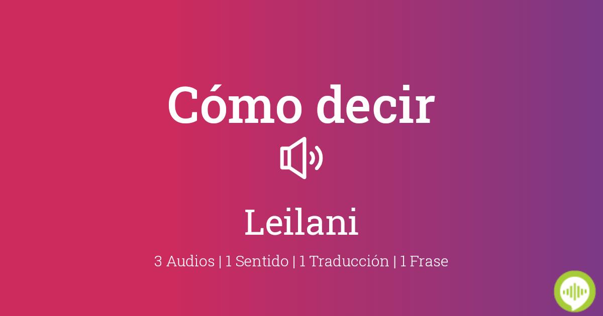 Leilani nombre de significado del Leilany origen