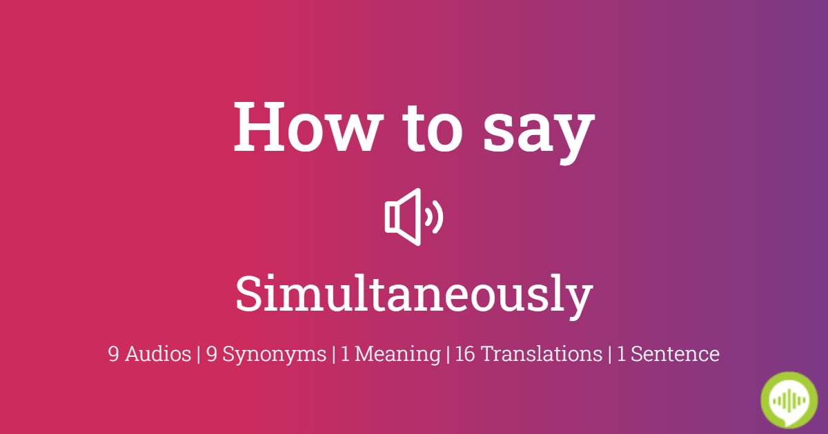 How To Pronounce Simultaneously Howtopronounce Com