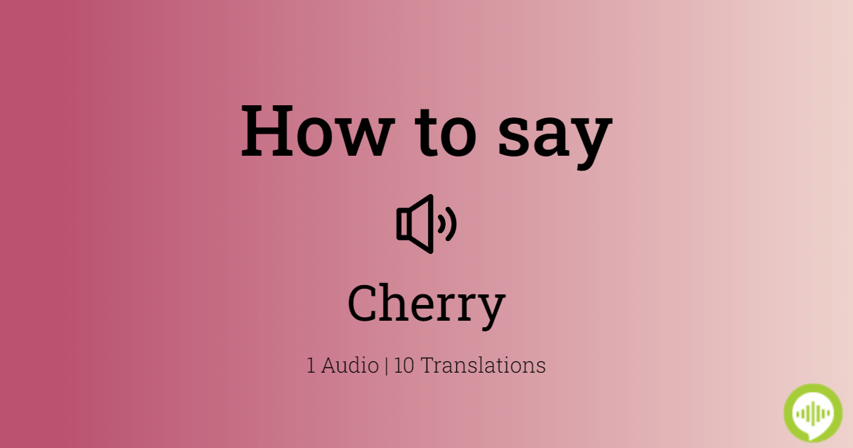 How To Pronounce Cherry In Spanish Howtopronounce Com Cherry chevapravatdumrong , also known as cherry cheva, is an american author, an executive for faster navigation, this iframe is preloading the wikiwand page for cherry chevapravatdumrong. how to pronounce cherry in spanish