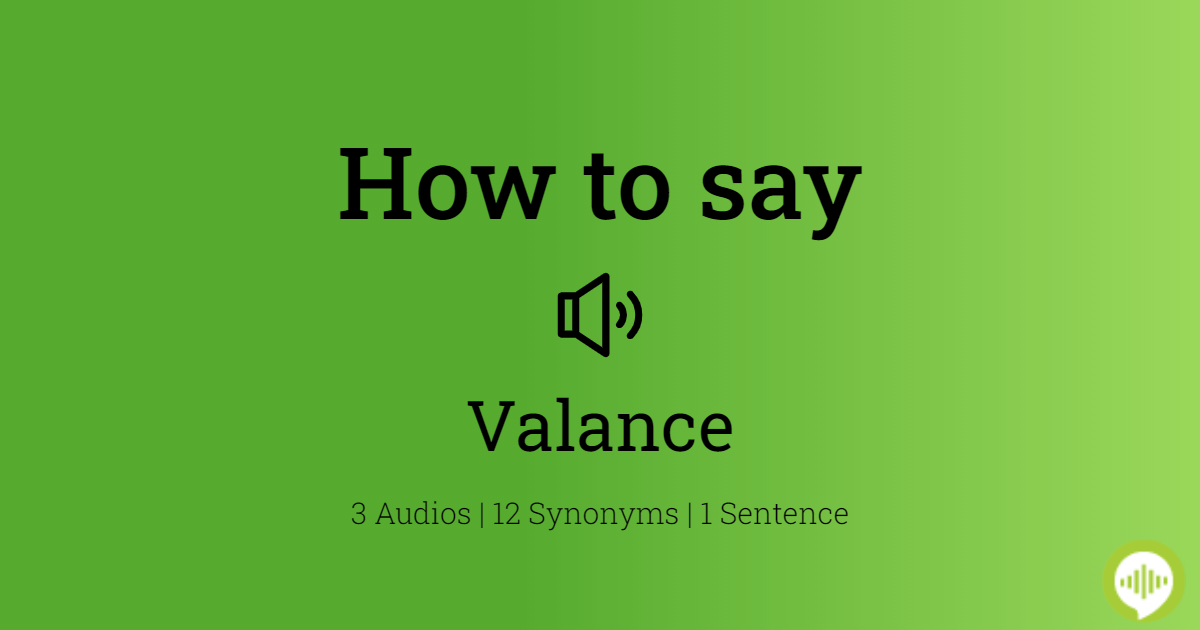 How To Pronounce Valance Howtopronounce Com