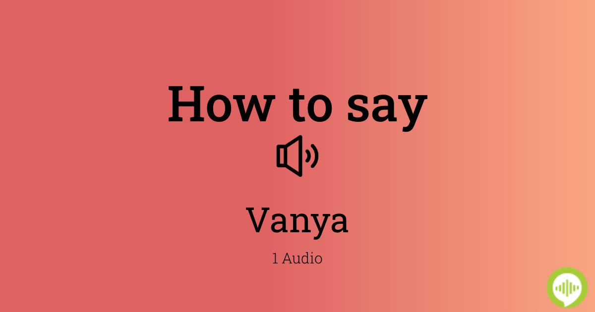How To Pronounce Vanya In Hindi Howtopronounce Com