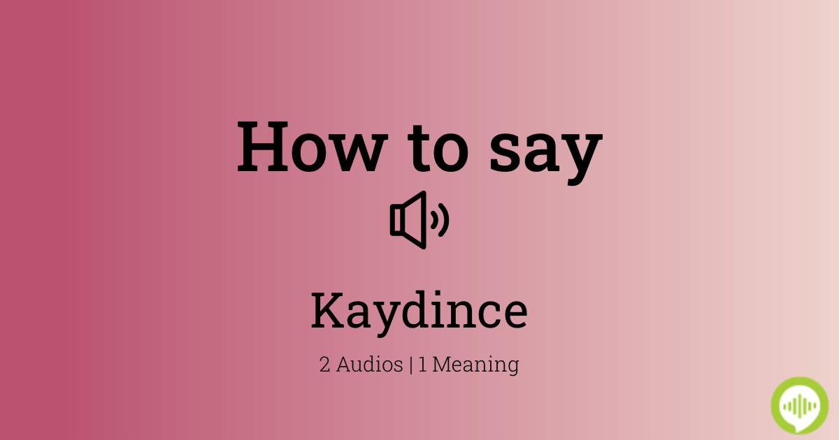 20++ Kaydence pronunciation information