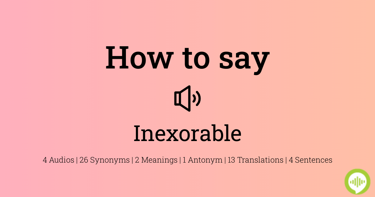 How To Pronounce Inexorable Howtopronounce Com