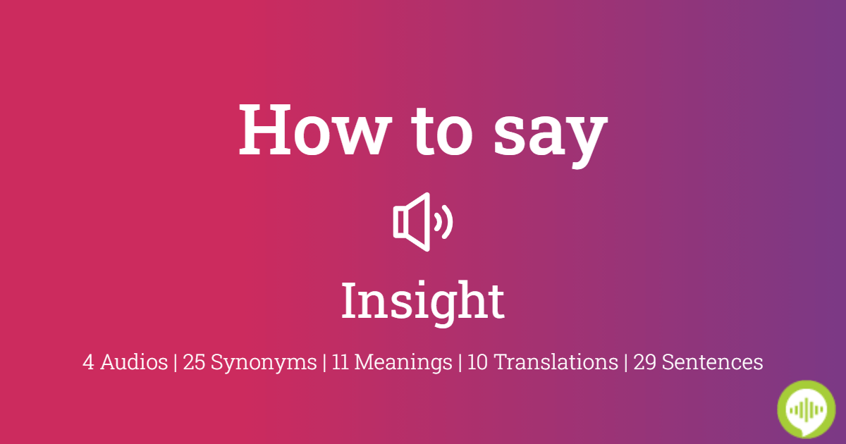 How To Pronounce Insight Howtopronounce Com