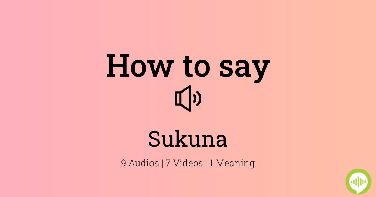How To Pronounce Sukuna Howtopronounce Com