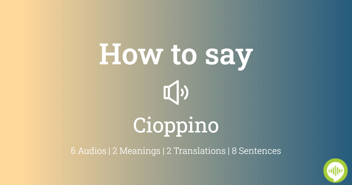 How To Pronounce Cioppino Howtopronounce Com