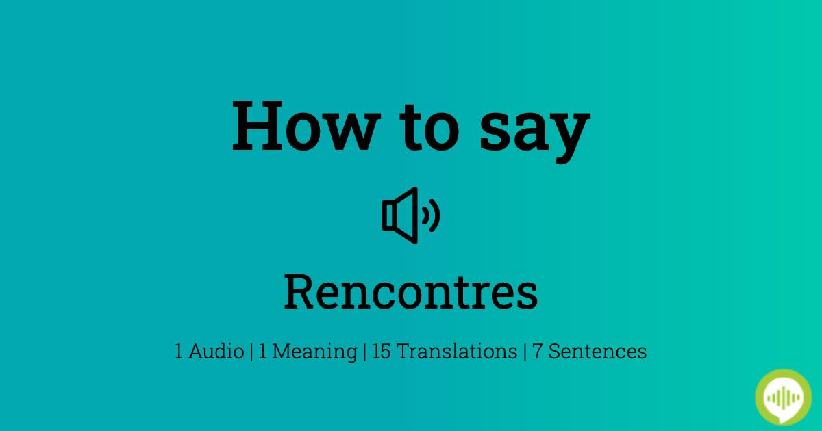 Définitions : rencontrer, se rencontrer - Dictionnaire de français Larousse