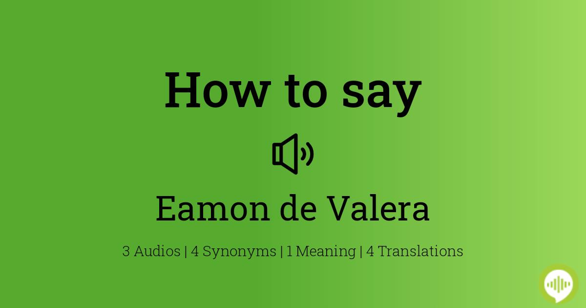 How to pronounce Eamon de Valera   HowToPronounce.com