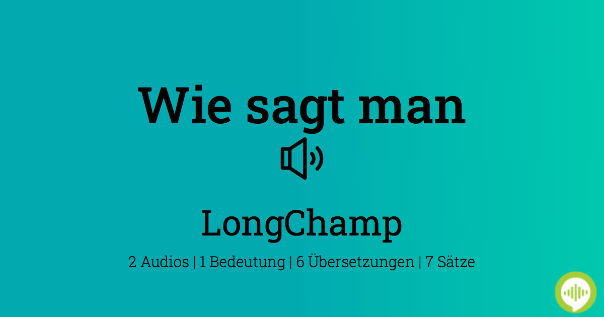Aussprache von LongChamp auf Französisch   HowToPronounce.com