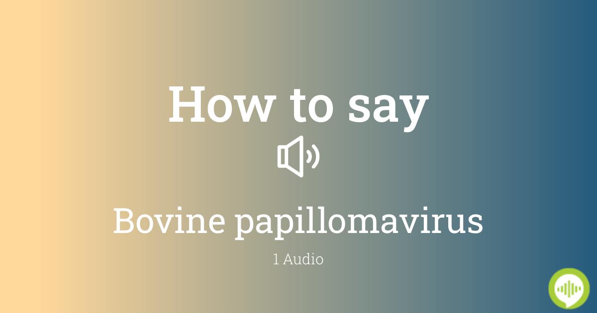 Pronounce papilloma virus