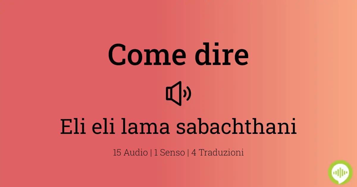 pronunciare eli eli lama sabachthani