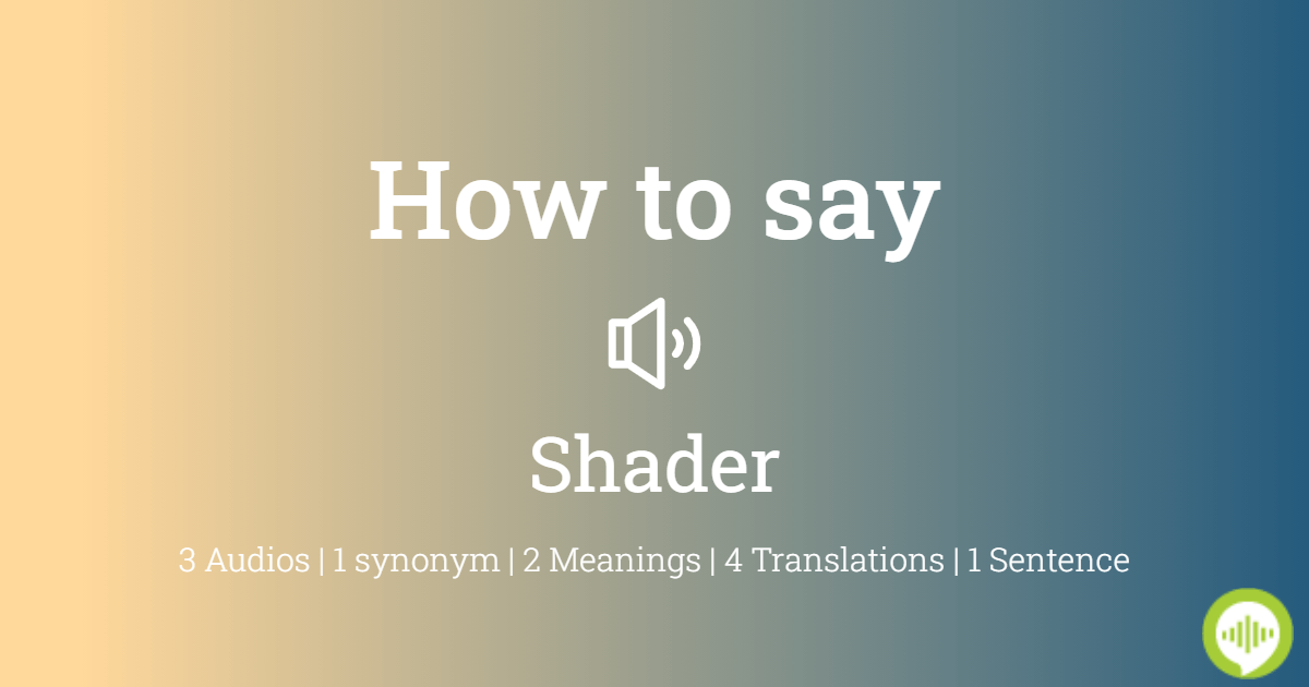 How To Pronounce Shader Howtopronounce Com