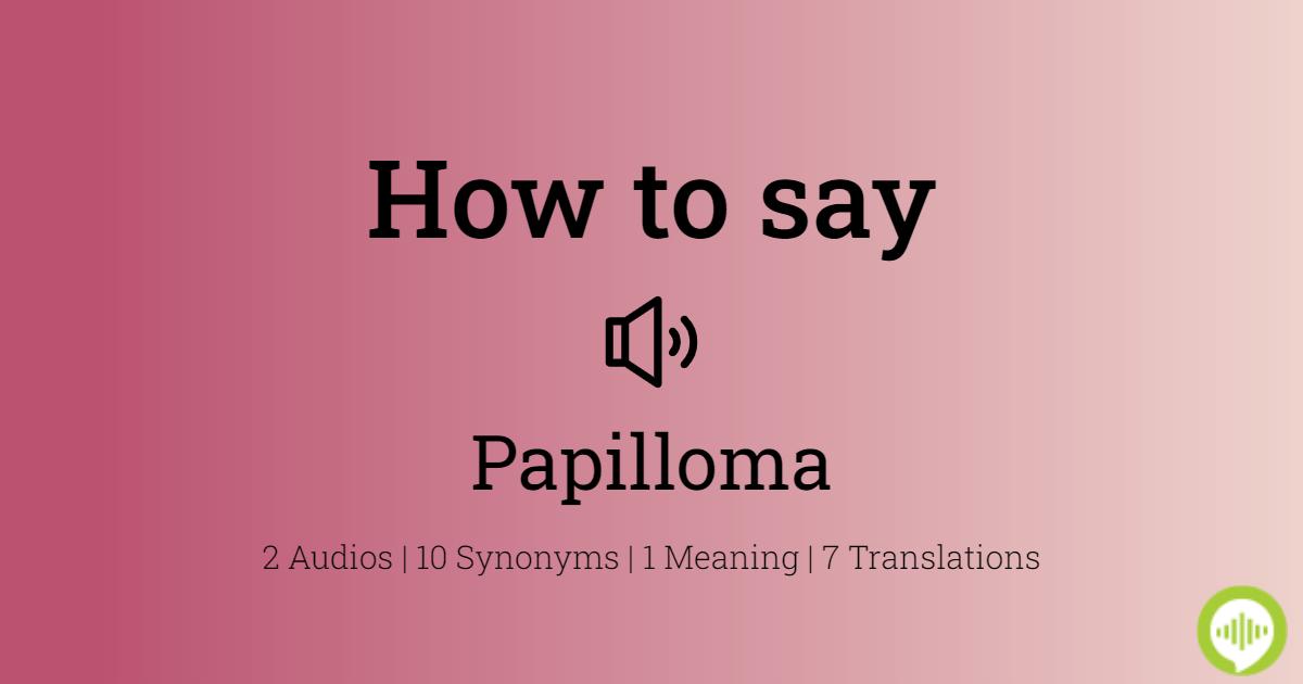 papilloma meaning in mandarin)