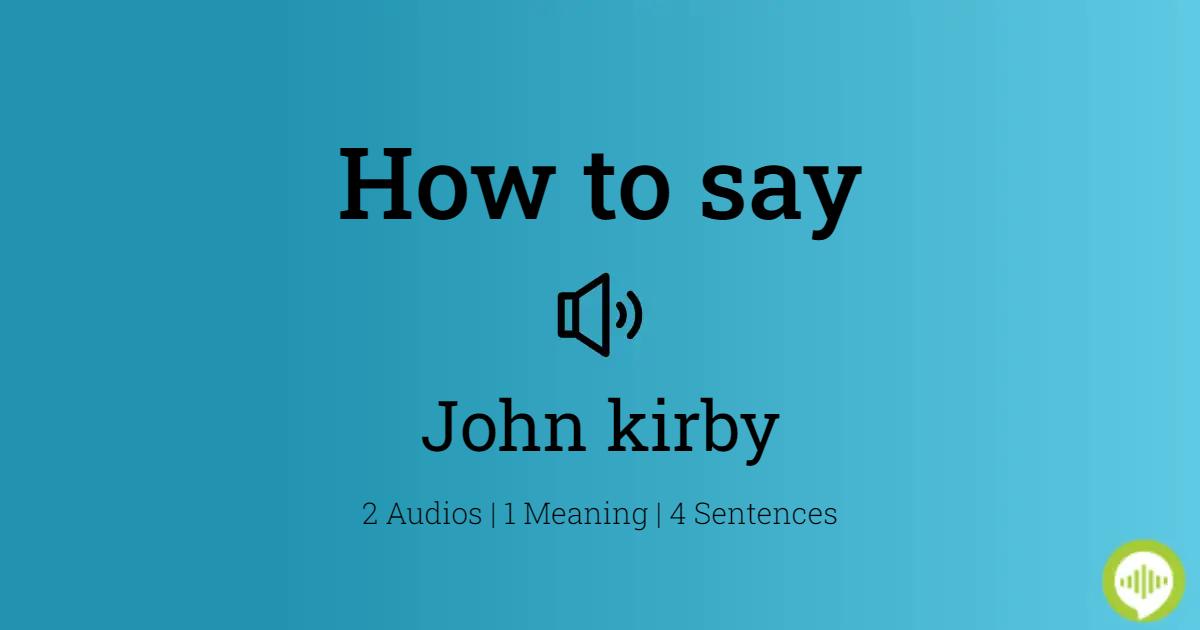 John kirby Pronunciation