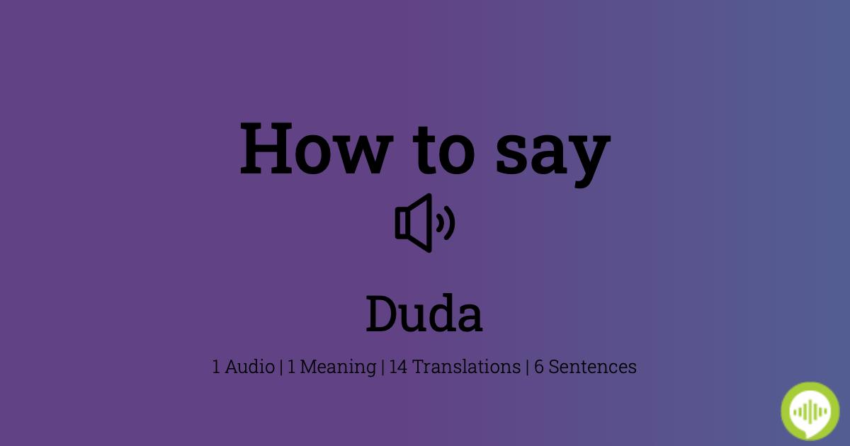 How To Pronounce Duda Howtopronounce Com