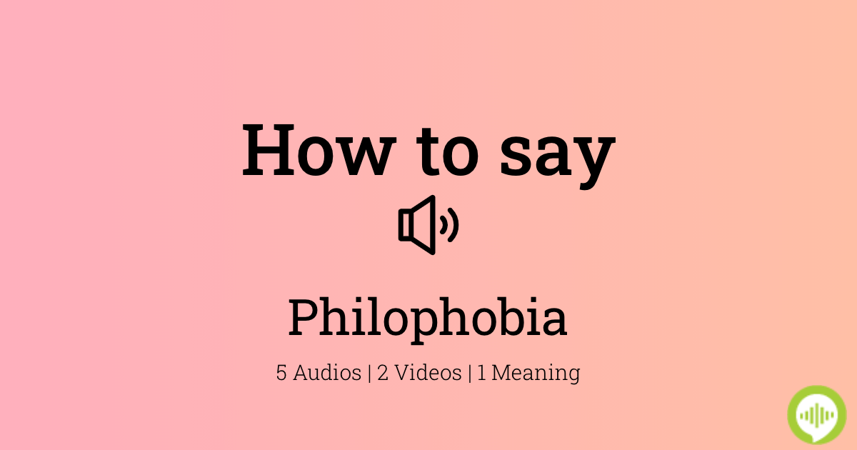 Philophobia mean does what Can a