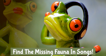 Find The Missing Fauna In Songs!