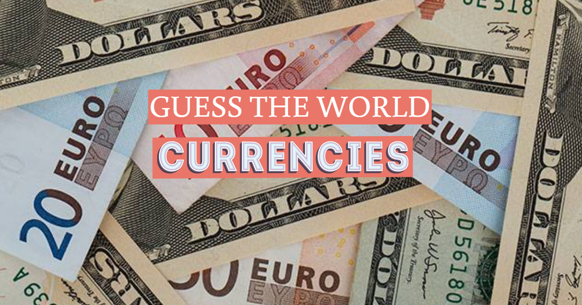 GUESS THE WORLD CURRENCIES