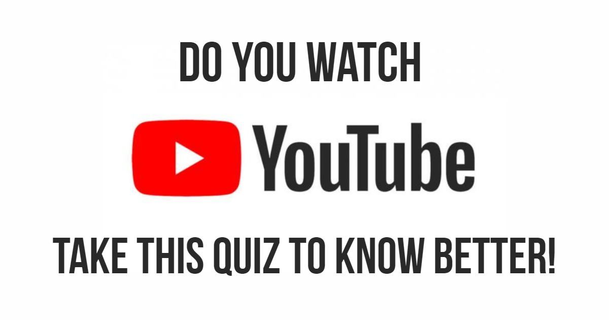 Do You Watch YouTube? Take This Quiz To Know Better! thumbnail