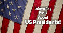 Interesting Facts About US Presidents!