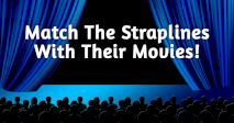 Match The Straplines With Their Movies!