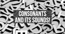 Consonants And Its Sounds!