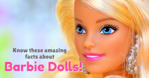 Know These Amazing Facts About Barbie Dolls!