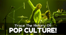 Trace The History Of Pop Culture!