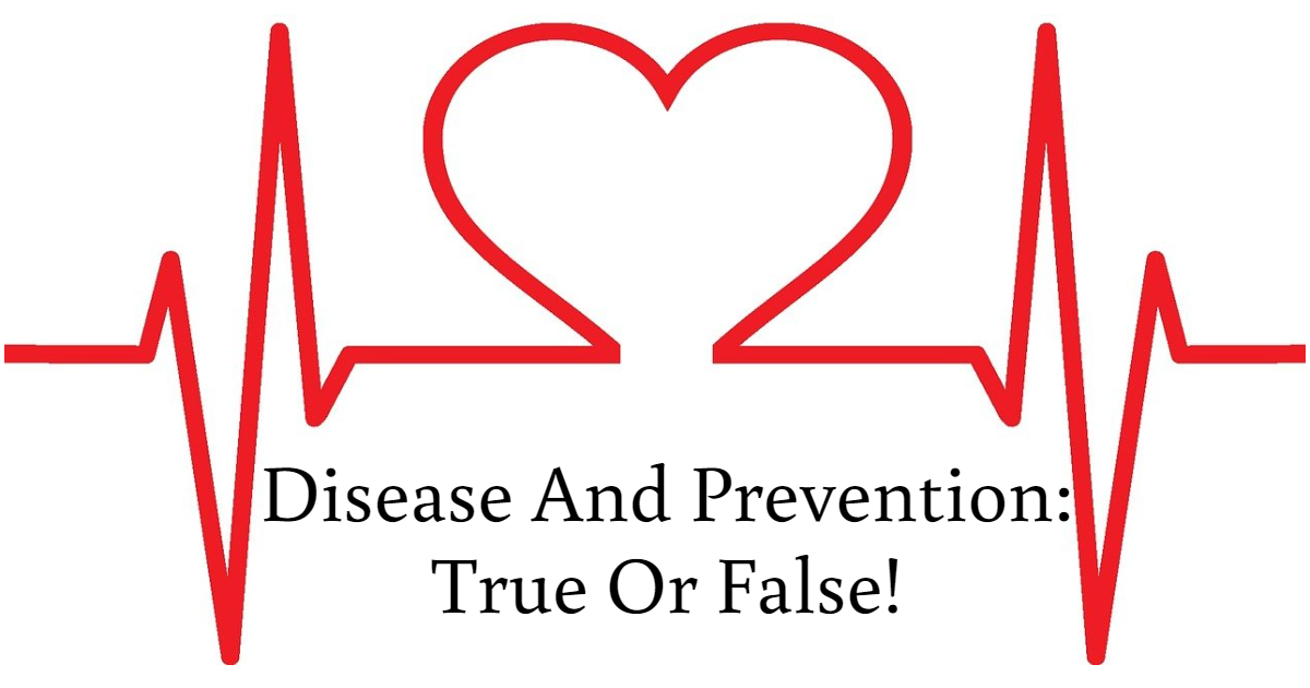 Disease And Prevention: True Or False! thumbnail