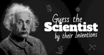 Guess The Scientist By Their Inventions