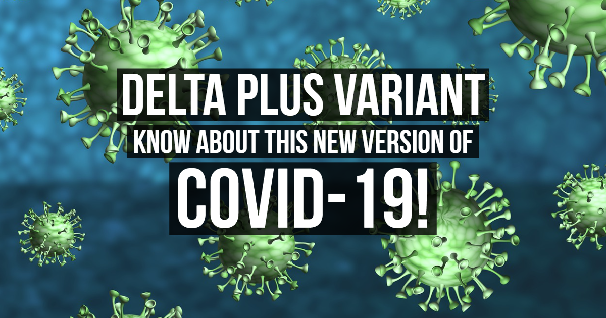 Delta Plus Variant: Know About This New Version Of Covid-19! thumbnail
