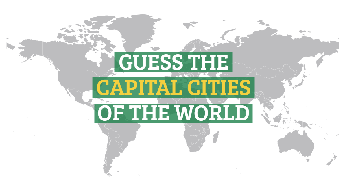 Guess The Capital Cities Of The World!