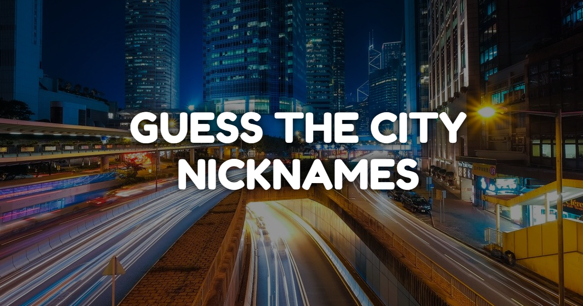 Guess The City Nicknames!