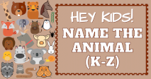 Hey kids! Name the animal from K-Z