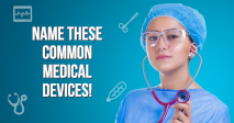 Name These Common Medical Devices!