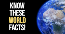 Know These World Facts!