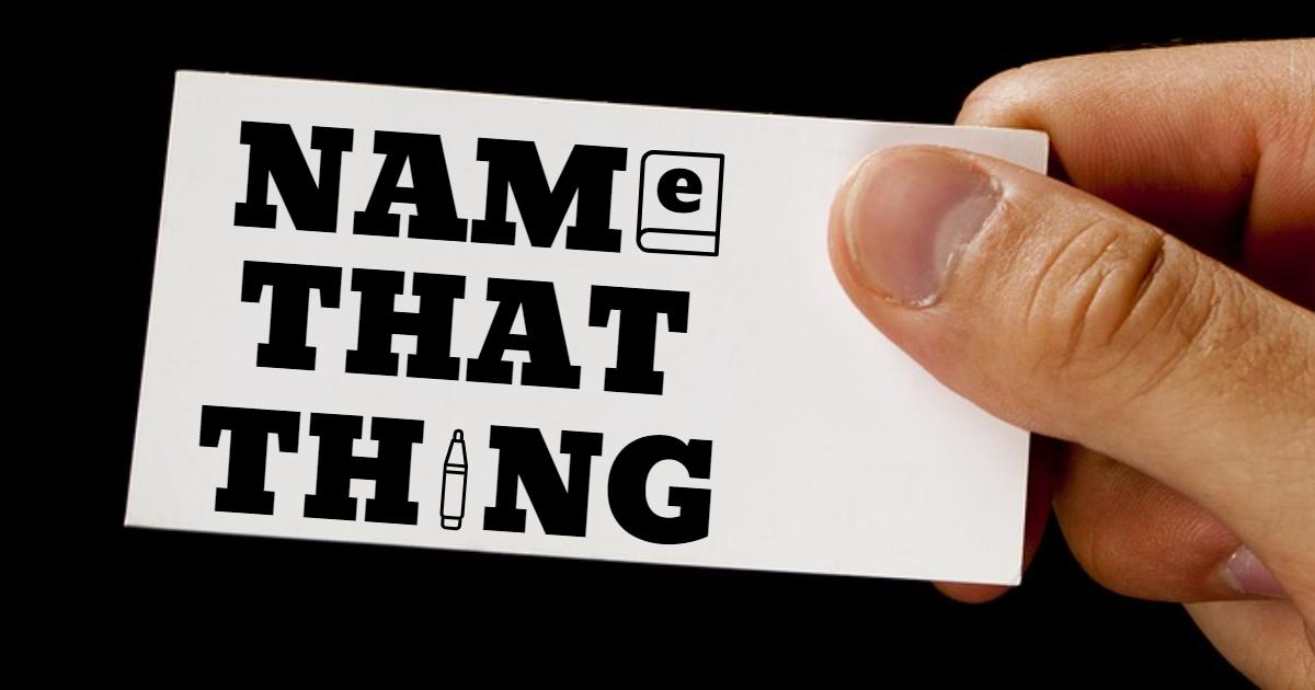 Name That Thing! thumbnail