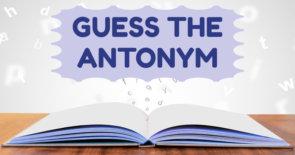 Guess the Antonym! thumbnail
