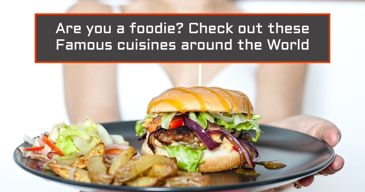 Are you a foodie? Check out these Famous cuisines around the World thumbnail
