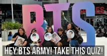 Hey BTS Army! Take This Quiz!