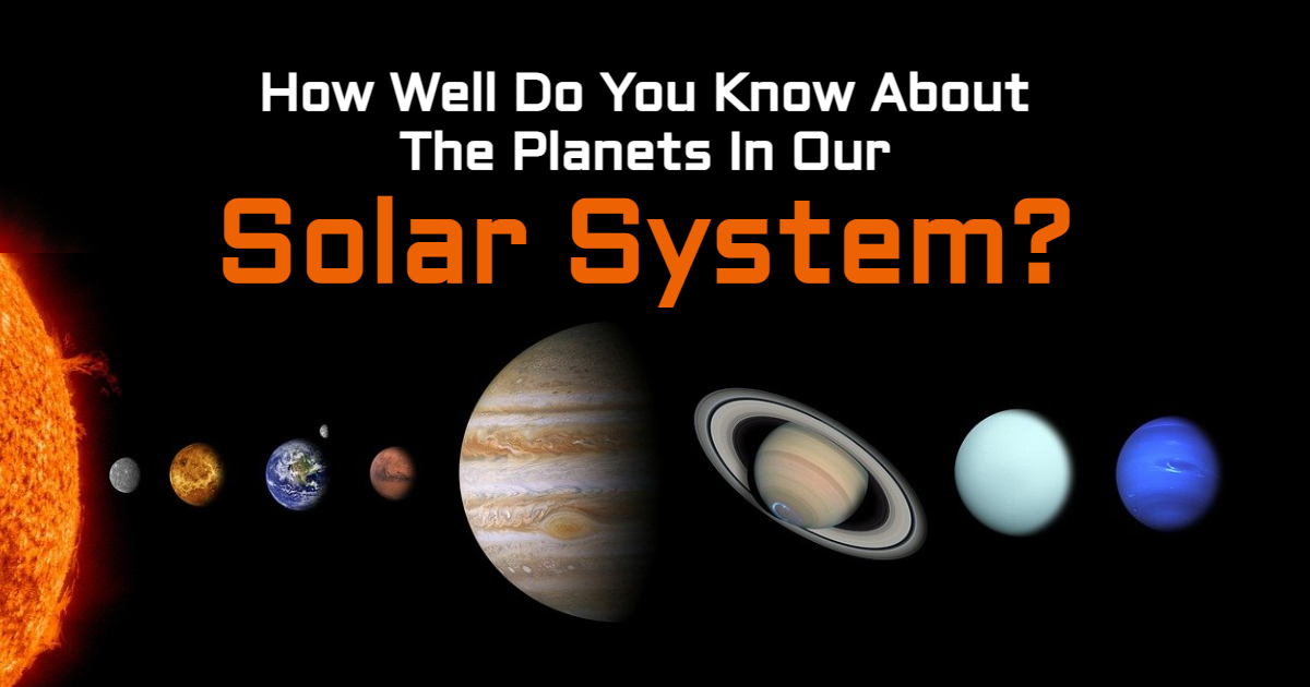 How Well Do You Know About The Planets In Our Solar System? thumbnail