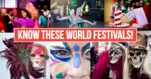 Know These World Festivals!