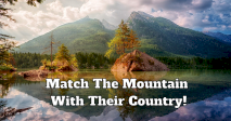 Match The Mountain With Their Country!