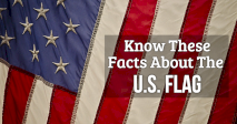 Know These Facts About The U.S. Flag