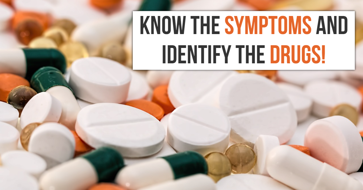 Know The Symptoms And Identify The Drugs! thumbnail