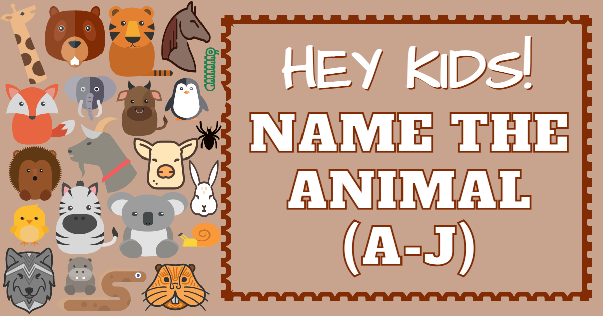 Hey Kids! Name the animal from A-J thumbnail