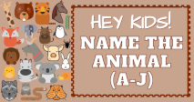 Hey Kids! Name the animal from A-J