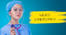 Weird Syndromes