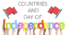 Countries and Day Of Independence